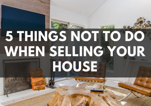 5 Things NOT To Do When Selling Your House in Port Perry, Ontario