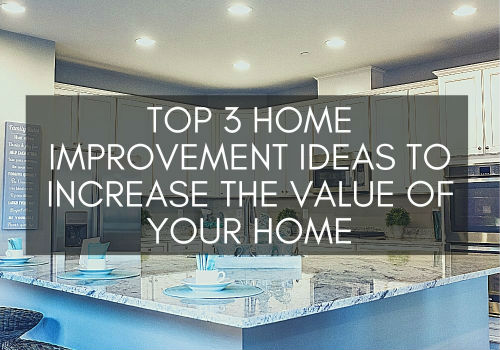 Top 3 Home Improvement Ideas to Increase the Value of Your Home in Port Perry, Ontario