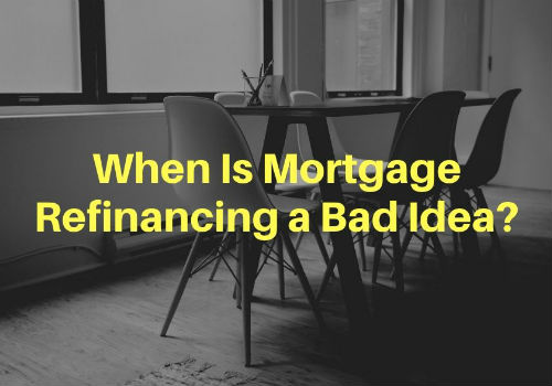 When Is Mortgage Refinancing a Bad Idea in Port Perry & Durham Region, Ontario?